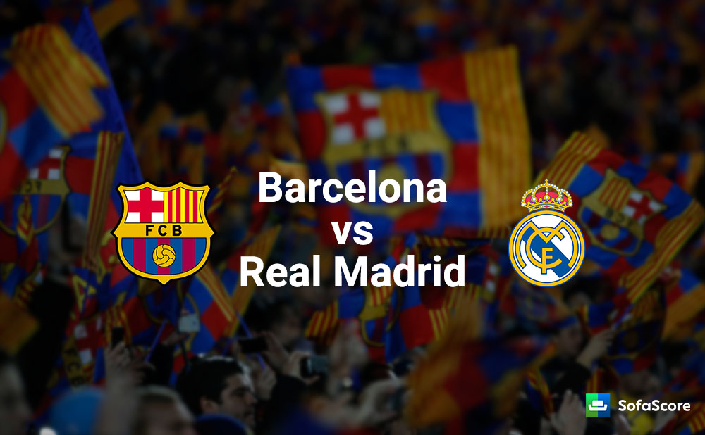Barcelona vs Real Madrid El Cl225sico preview SofaScore news : cover 65 from www.sofascore.com size 1000 x 618 jpeg 106kB